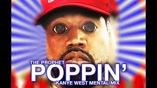 The Prophet - Poppin' (Kanye West Mental Mix) (Free Download)