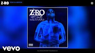 Z-Ro - You's a Bitch (Audio)