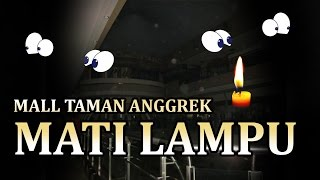 MALL TAMAN ANGGREK MATI LAMPU ! Rajasulap di Bazaar Mall Taman Anggrek (Part 2 dari 2)