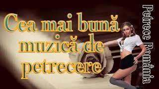 COLAJ CEA MAI BUNA MUZICA DE PETRECERE, 2 ORE MIX 2016