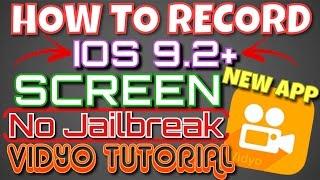 -CHECK DESCRIPTION- Vidyo || HOW TO RECORD iOS 9.2+ SCREEN {NO JAILBREAK/COMPUTER} | +FULL TUTORIAL