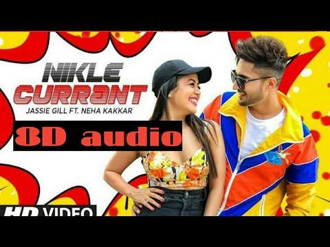 Nikle current (8D audio) || jassi gill || neha kakar