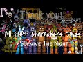 All FNAF Characters Sings Survive The Night