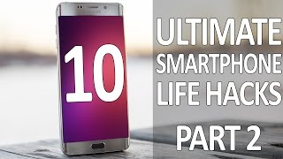 10 Smartphone Life Hacks You should know - Part 2