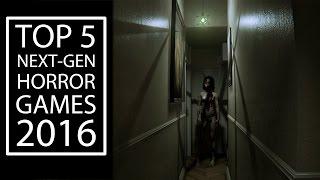 Top 5 Next-Gen Horror games of 2016 - HD
