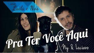 Pra Ter Você Aqui - Thaeme & Thiago (Ny e Luciano Cover)