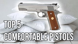Top 5 Most Comfortable Pistols