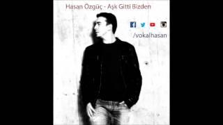 Hasan Özgüç - Aşk Gitti Bizden (Tarkan)