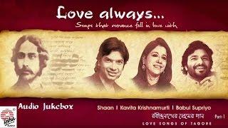 Love Always- Part 1 | Shaan , Babul Supriyo , Kavita Krishnamurti | Tagore Songs | Bengali