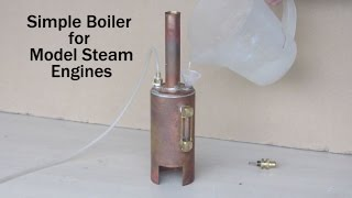 Make a Simple Boiler for Model Steam Engines Part 1