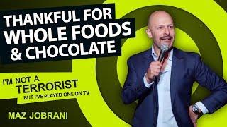 Maz Jobrani - Thankful for Whole Foods & Chocolate