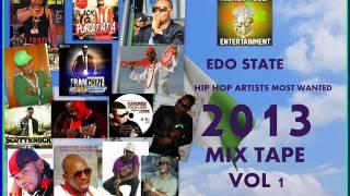 Edo Hip Hop Artists Most Wanted Mixtape 2013 Vol 1 [By DJ Klash]..