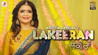 Arpita Bansal - Lakeeran | Kulldeep Sandhu | Latest Punjabi Song 2018
