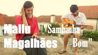 Mallu Magalhães - Sambinha Bom (Mari & Bernardo Cover)