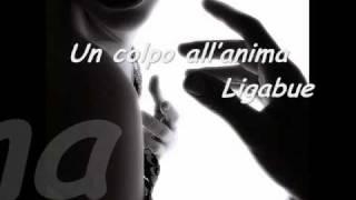Luciano Ligabue _ Un colpo all'anima