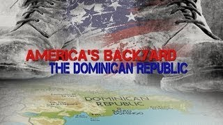 America's Backyard: The Dominican Republic - The Best Documentary Ever