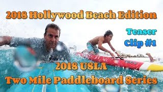 Hollywood Beach 2018 / Two Mile Paddleboard Race / Teaser Clip #1