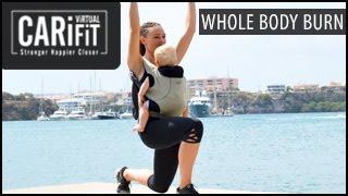 Whole Body Burn Workout: Post Natal- CARiFiT