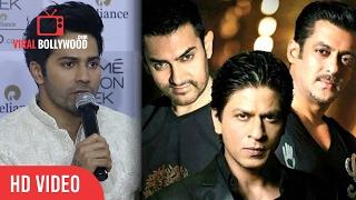Varun Dhawan On 3 Khans, Akshay kumar And Hrithik Roshan | Filmography