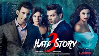 Hate story 3| Movie review of the film Hate story 3