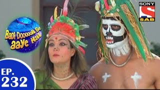 Badi Door Se Aaye Hain - बड़ी दूर से आये है - Episode 232 - 29th April 2015
