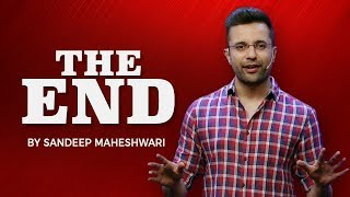 THE END - By Sandeep Maheshwari
