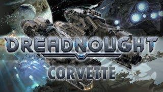 DREADNOUGHT - CORVETTE Dreadnought Gameplay [Sponsored] Let