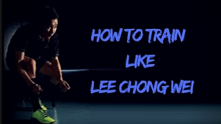 How to train like LEE CHONG WEI and LIN DAN ? [MOTIVATION VIDEO]