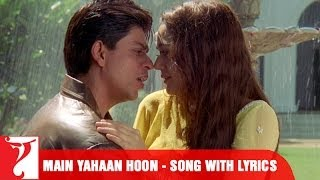 Lyrical: Main Yahaan Hoon Song with Lyrics | Veer Zaara | Shah Rukh Khan | Javed Akhtar