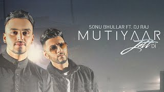 Mutiyaar Jatt Di | Sonu Bhullar & DJ RAJ | ***Official Video*** | Latest Punjabi Songs 2016