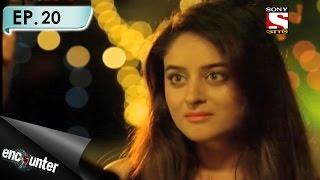 Encounter - এনকাউন্টার - Ep 20 - Aashna's shocking story - 4th Mar, 2017