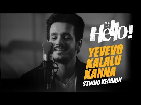 Download Yevevo Kalalu Kanna Song (Studio Version) || HELLO! || Akhil Akkineni, Kalyani Priyadarshan