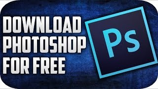 How To Download Photoshop For FREE 2017 !! [LEGALLY]