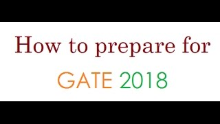 Gate 2018:How to crack it:How to get AIR under 100 in 3 months ( MUST WATCH )