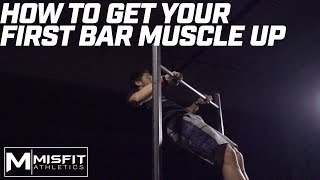 How To Get Your First Bar Muscle Up!