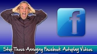 How to Stop Those Annoying Facebook Autoplay Videos in your Facebook News Feed