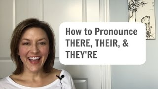 How to Pronounce THERE, THEIR, THEY'RE - American English Pronunciation Lesson