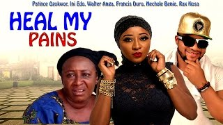 Heal My Pain Season 1 - 2016 Latest Nigerian Nollywood Movie