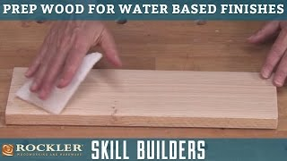 Prepping Wood for Water Based Finishes | Rockler Skill Builders
