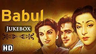 All Songs Of Babul {HD} - Dilip Kumar - Munawar Sultana - Nargis - Naushad Hits