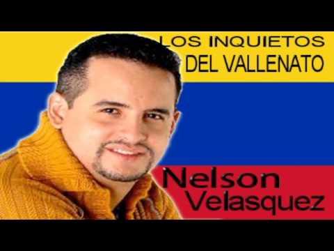 Nelson Velasquez & Los Inquietos Del Vallenato Volumen.1