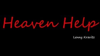 Heaven Help - Lenny Kravitz ( lyrics )