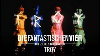 Die Fantastischen Vier - Troy  (Original HQ)