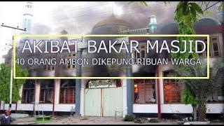 AMBON vs ormas di bilabong AKIBAT BAKAR Masjid