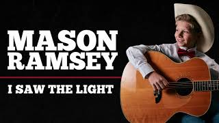 Mason Ramsey - I Saw The Light [Official Audio]