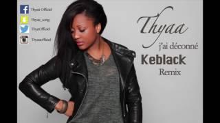 Keblack   j'ai déconné   Thyaa réponse Remix