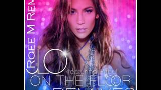 On The Floor ft. Pitbull - Jennifer Lopez Remix