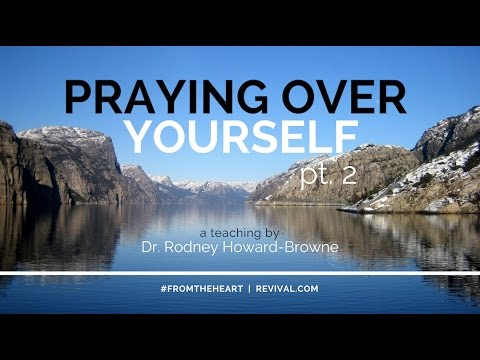 Praying Over Yourself Part II Rodney Howard Browne 11 13 2016