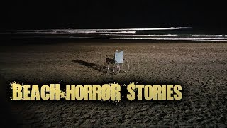 3 Creepy True BEACH Horror Stories