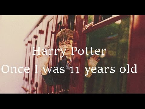 Once I was eleven 11 years old (Harry Potter)